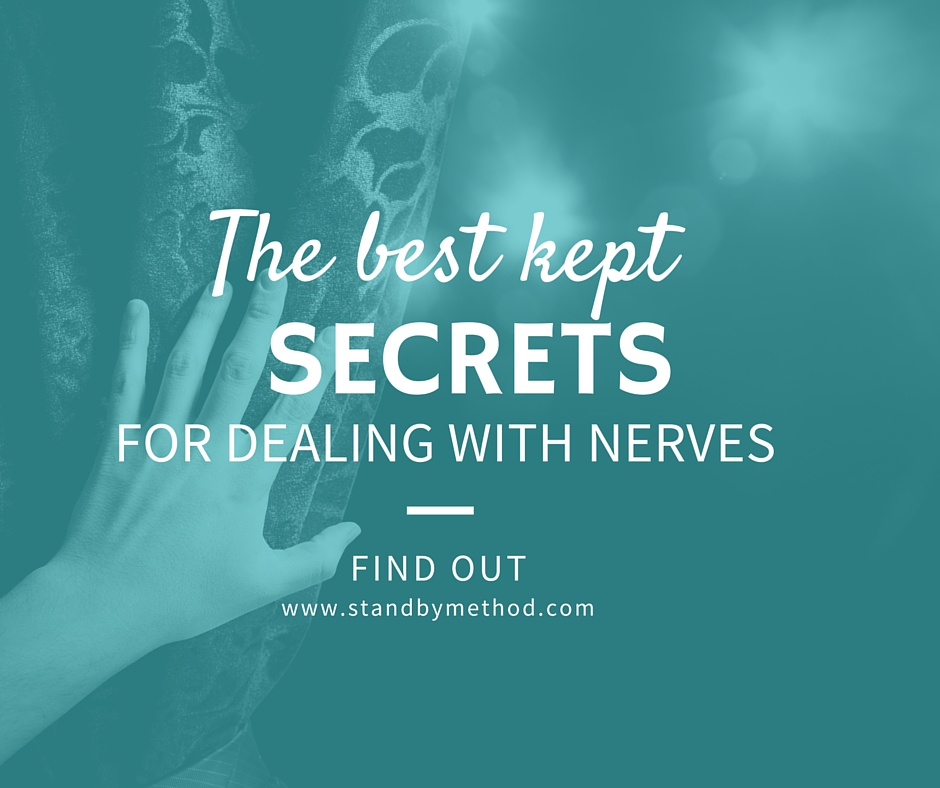 The best kept secret for dealing with nerves