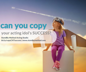 can you copy your acting idol's success?