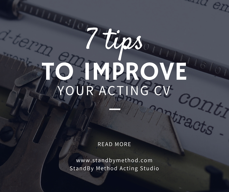 7 Tips To Improve Your Acting CV StandBy Method Acting Studio