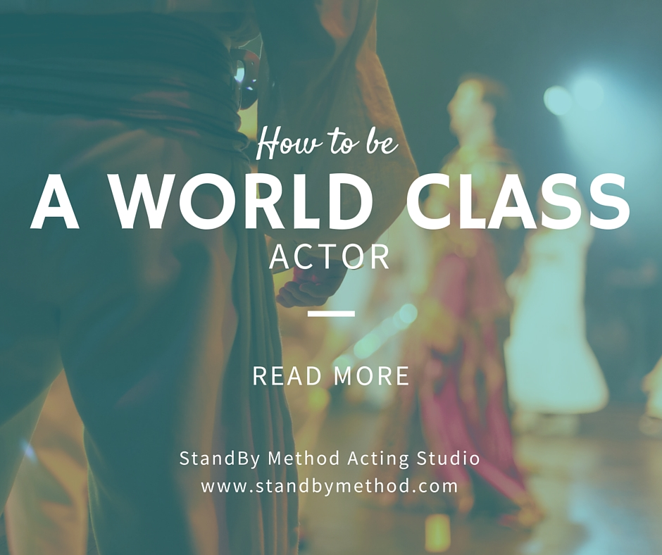 How to be a world class actor