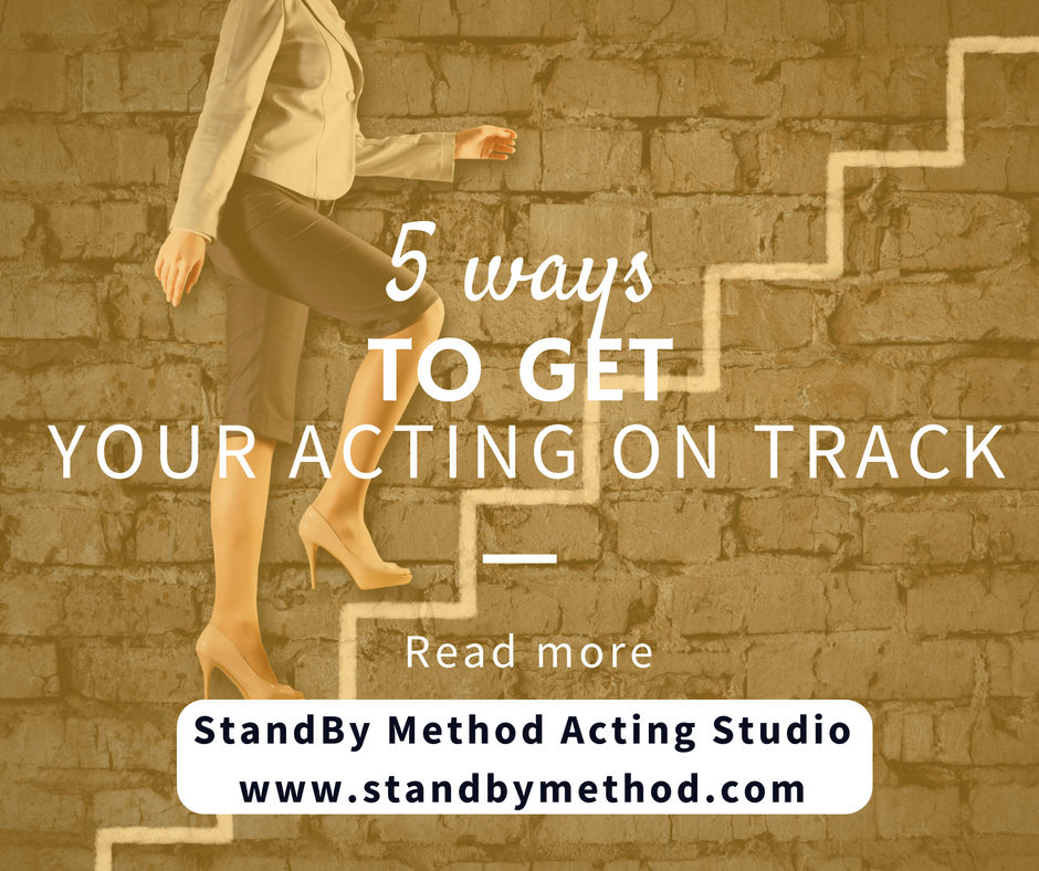 5 ways to get your acting on track