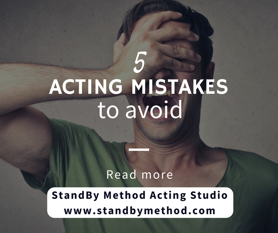 5 acting mistakes to avoid
