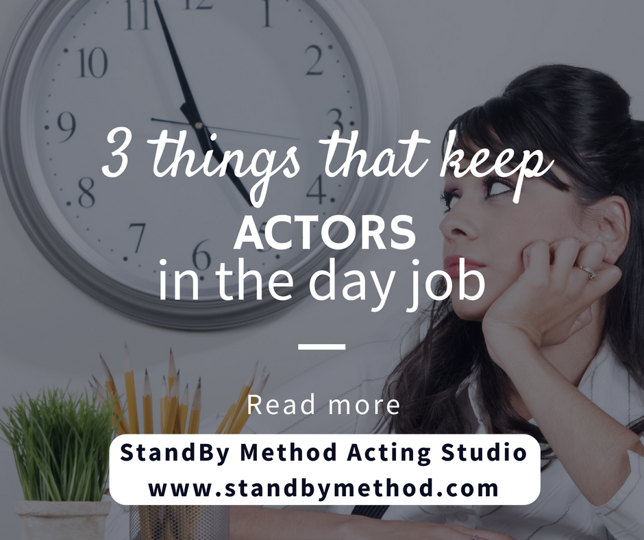 3 things that keep actors in the day job