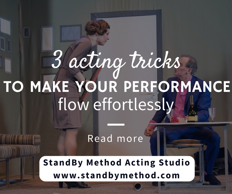 3 acting tricks to make your performance flow effortlessly