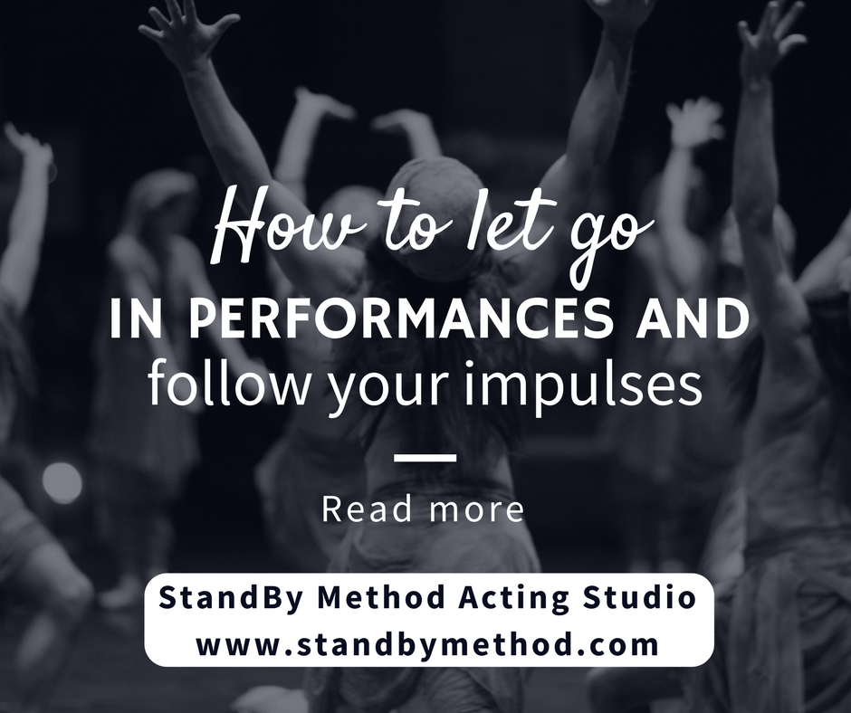How to let go in performances and follow your impulses