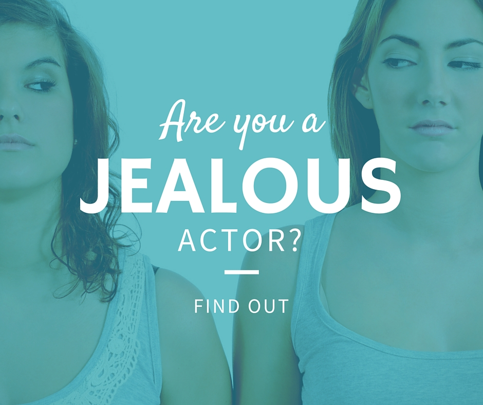 Are you a jealous actor?