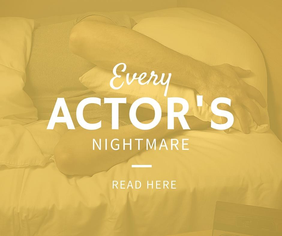 Every actor's nightmare
