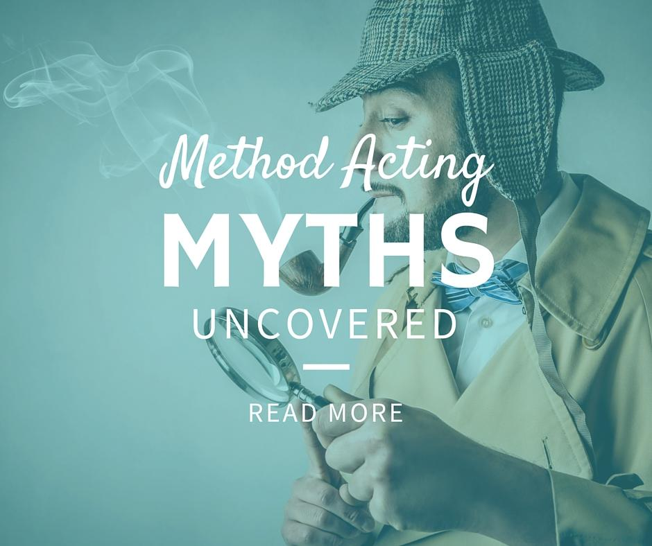 method acting myths uncovered