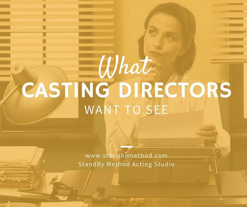 What casting directors want to see