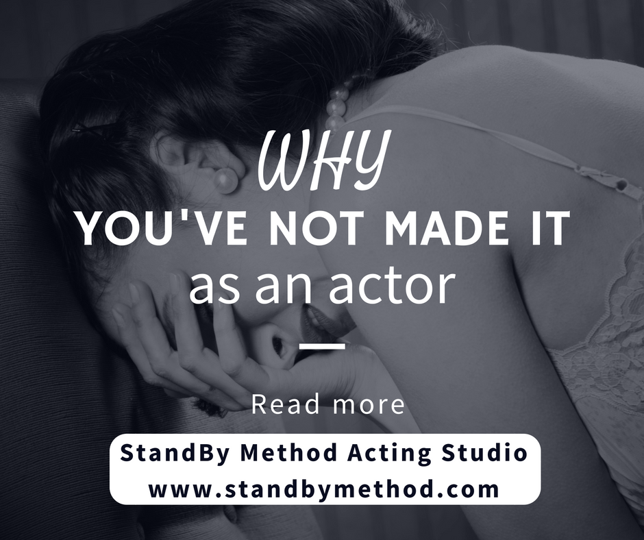 Why you've not made it as an actor