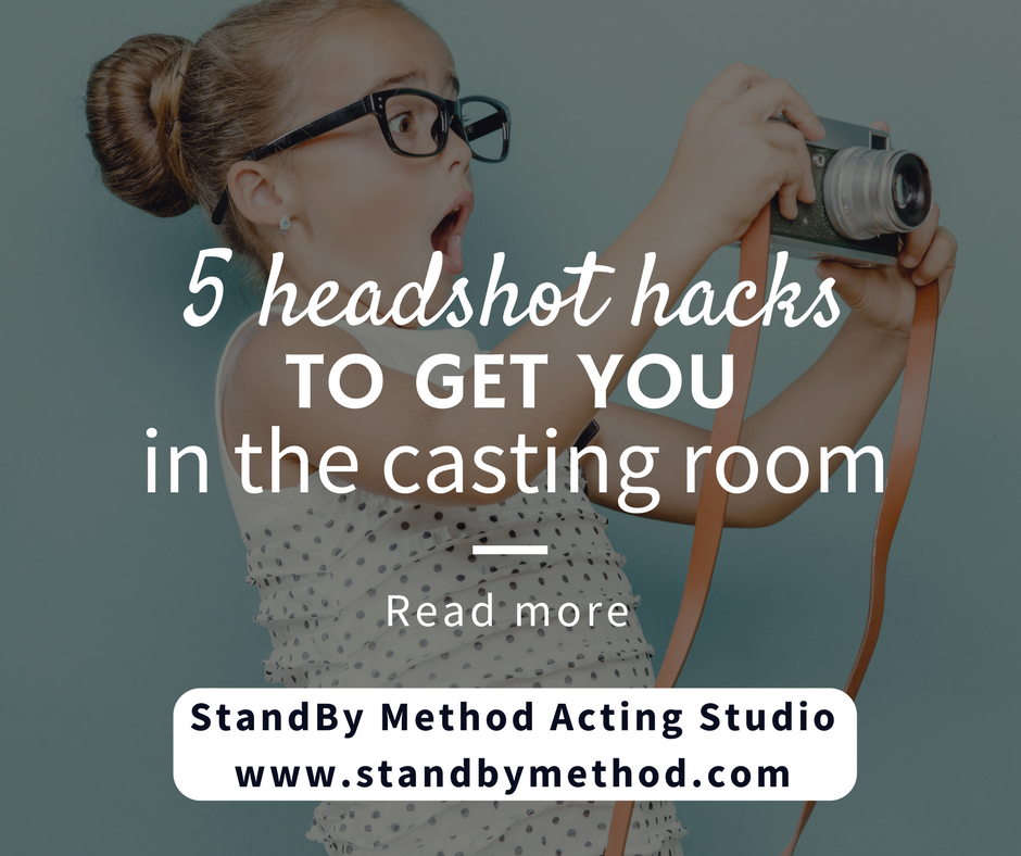 5 headshot hacks to get you in the casting room