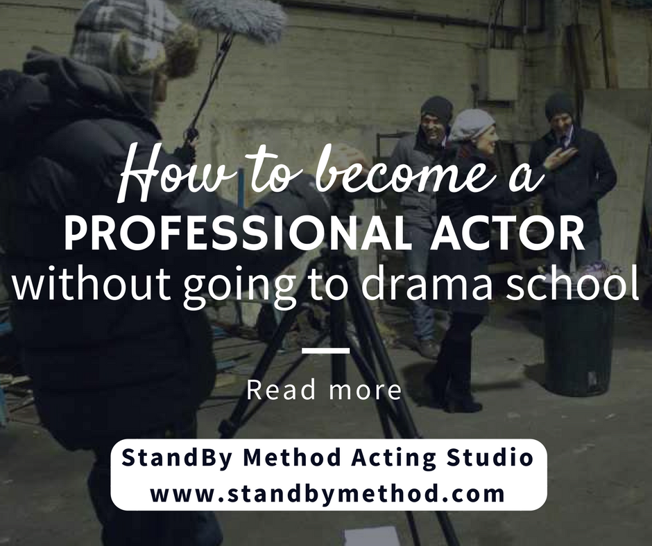 How to become a professional actor without going to drama school