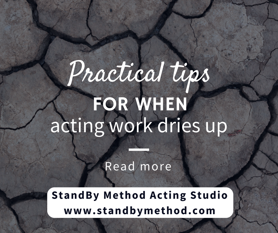 Practical tips for when acting work dries up