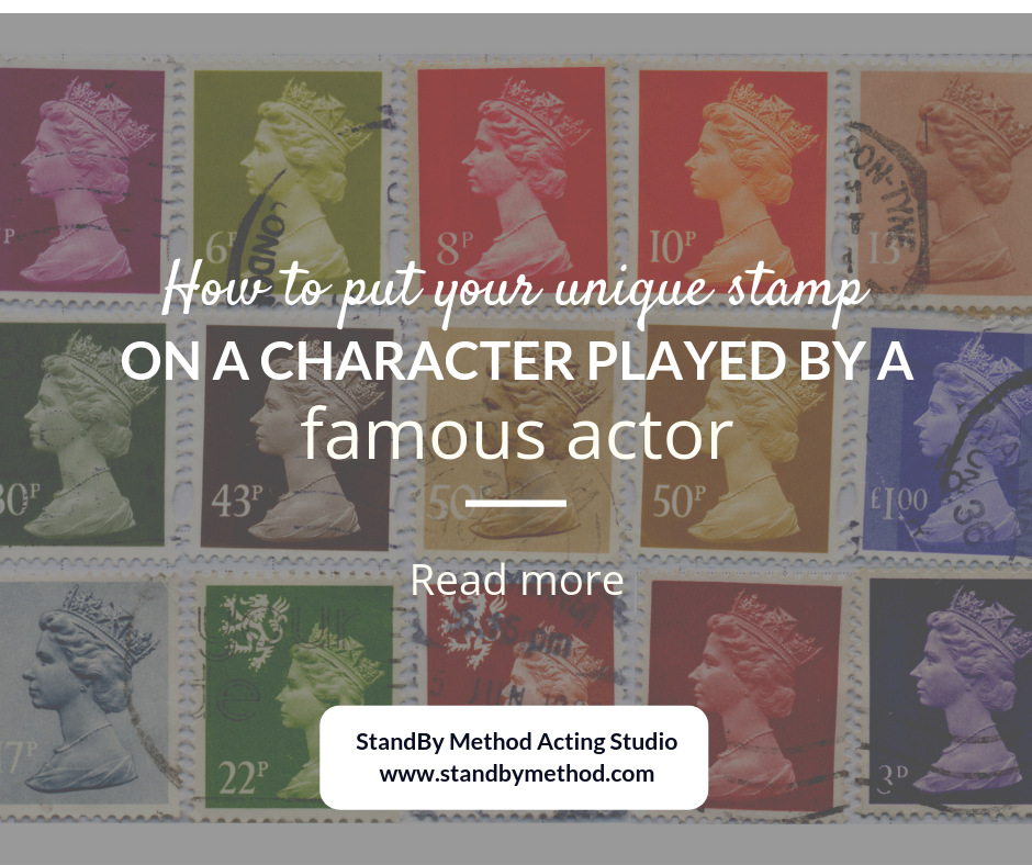 How to put your unique stamp on a character played by a famous actor