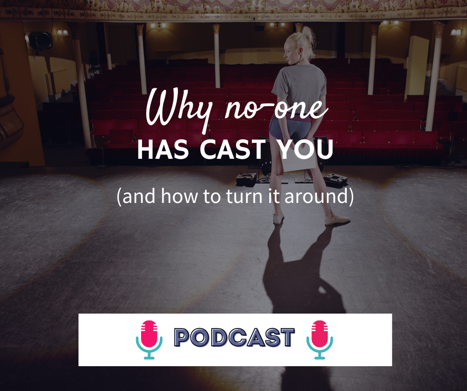 why no-one has cast you and how to turn it around