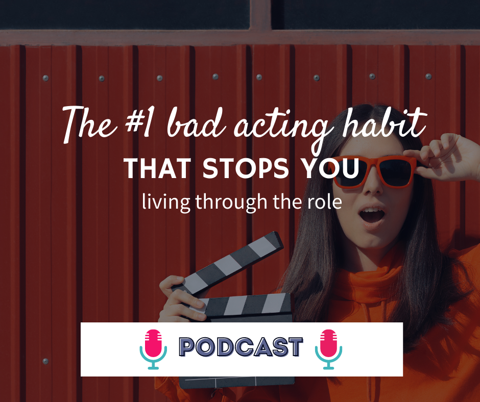 The #1 bad acting habit that stops you living through the role